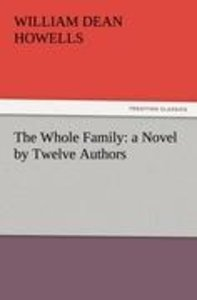 The Whole Family: a Novel by Twelve Authors