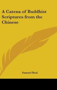 A Catena of Buddhist Scriptures from the Chinese