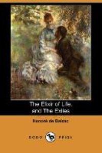 The Elixir of Life, and the Exiles (Dodo Press)