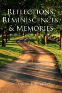 Reflections, Reminiscences, & Memories