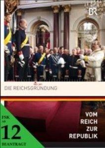 Vom Reich zur Republik - Die Reichsgründung (inkl. Booklet)