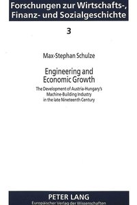 Engineering and Economic Growth: The Development of Austria-Hung