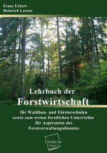 Lehrbuch der Forstwirtschaft für Waldbau- und Försterschulen