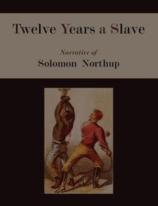 Twelve Years a Slave. Narrative of Solomon Northup [Illustrated
