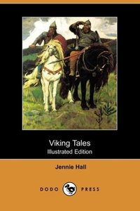 Viking Tales (Illustrated Edition) (Dodo Press)