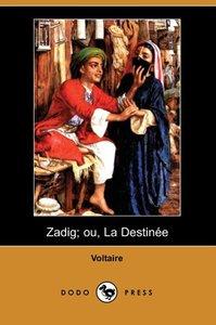 Zadig; Ou, La Destinee (Dodo Press)