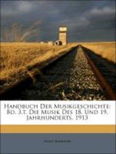 Handbuch Der Musikgeschichte: Bd. 3.t. Die Musik Des 18. Und 19.