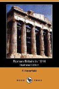 Roman Britain in 1914 (Illustrated Edition) (Dodo Press)