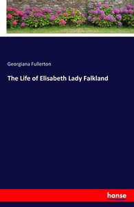 The Life of Elisabeth Lady Falkland