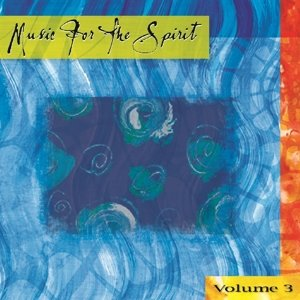 Music For The Spirit 3