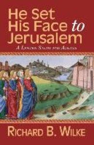 He Set His Face to Jerusalem