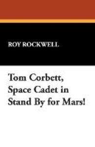Tom Corbett, Space Cadet in Stand by for Mars!
