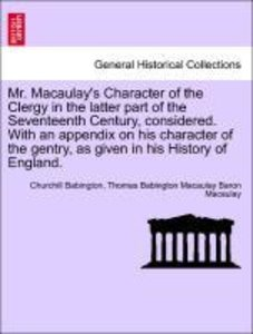 Mr. Macaulay's Character of the Clergy in the latter part of the