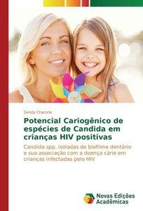 Potencial Cariogênico de espécies de Candida em crianças HIV pos