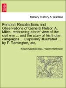 Personal Recollections and Observations of General Nelson A. Mil
