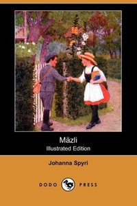 Mazli (Illustrated Edition) (Dodo Press)