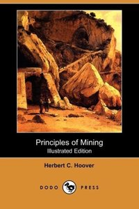 Principles of Mining (Illustrated Edition) (Dodo Press)