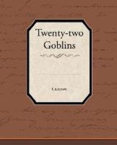 Twenty-two Goblins