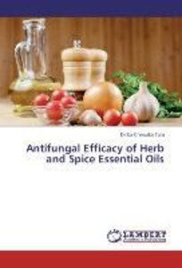 Antifungal Efficacy of Herb and Spice Essential Oils