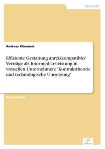 Effiziente Gestaltung anreizkompatibler Verträge als Intermediär