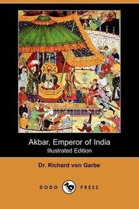 Akbar, Emperor of India (Illustrated Edition) (Dodo Press)