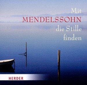Mit Mendelssohn die Stillle finden