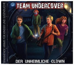 Team Undercover 6: Der unheimliche Clown