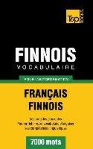 Vocabulaire Français-Finnois pour l'autoformation - 7000 mots