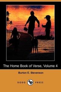 The Home Book of Verse, Volume 4 (Dodo Press)