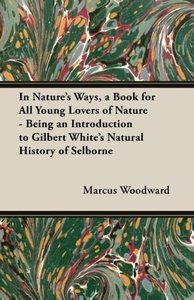 In Nature's Ways, a Book for All Young Lovers of Nature - Being
