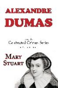 Mary Stuart (From Celebrated Crimes)