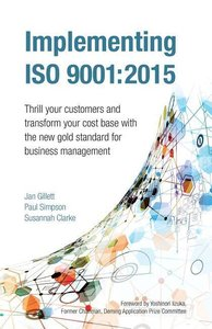 Implementing ISO 9001:2015: Thrill Your Customers and Transform