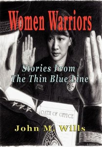 Women Warriors Stories from the Thin Blue Line