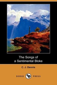 The Songs of a Sentimental Bloke (Dodo Press)