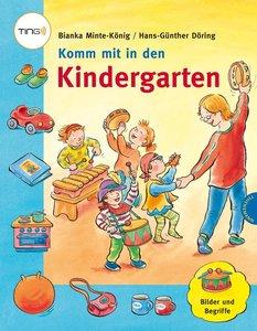 Minte-König, B: Komm mit in den Kindergarten