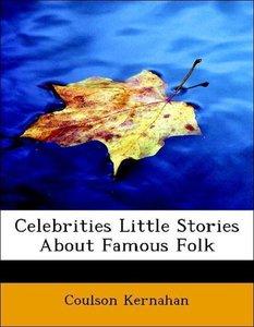 Celebrities Little Stories About Famous Folk