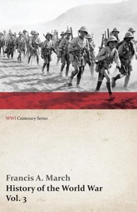 History of the World War, Vol. 3 - An Authentic Narrative of the