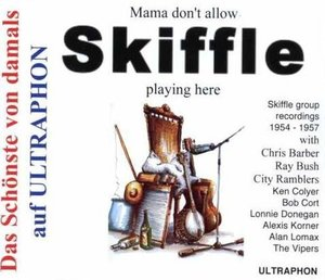 Mama Don't Allow Skifle Playing Here