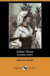 Artists' Wives (Illustrated Edition) (Dodo Press)