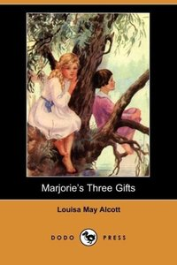 Marjorie's Three Gifts (Dodo Press)