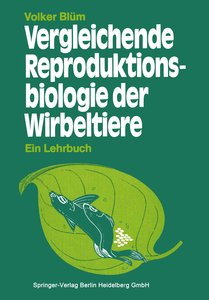Vergleichende Reproduktionsbiologie der Wirbeltiere