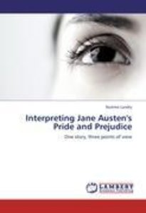 Interpreting Jane Austen's Pride and Prejudice