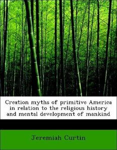 Creation myths of primitive America in relation to the religious
