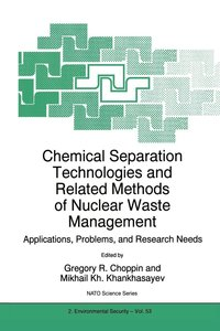Chemical Separation Technologies and Related Methods of Nuclear