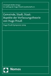 Gemeinde, Stadt und Staat: Aspekte der Verfassungstheorie von Hu