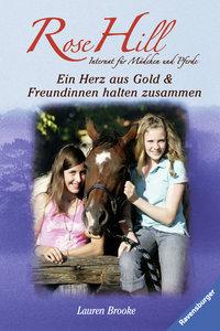 Rose Hill 3 & 4: Ein Herz aus Gold & Freundinnen halten zusammen