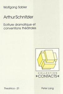 Arthur Schnitzler. Ecriture dramatique et conventions théâtrales