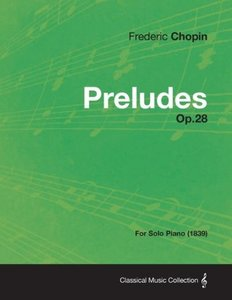 Preludes Op.28 - For Solo Piano (1839)