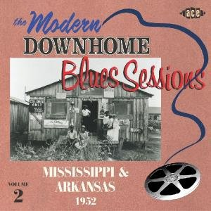 The Modern Downhome Blues Sessions 2: Mississippi