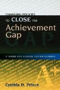 Changing Policies to Close the Achievement Gap